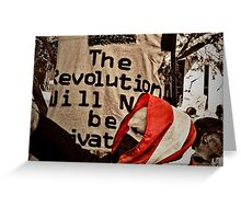 THE REVOLUTION WILL NOT BE PRIVATIZED (CARD) Greeting Card