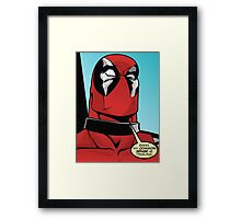 My Common Sense is Tingling (Deadpool) 2 Framed Print