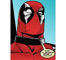 My Common Sense is Tingling (Deadpool) 2 Photographic Print