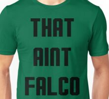 That Ain't Falco Design Unisex T-Shirt