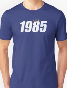 Crowned in 1985 T-Shirt
