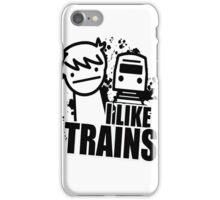i like a trains bitch iPhone Case/Skin