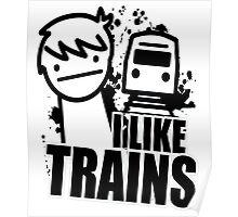 i like a trains bitch Poster