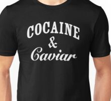 Cocaine And Caviar Unisex T-Shirt