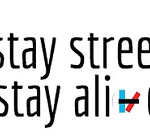 Stay Street, Stay Alive by folie-a-dont