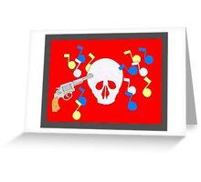 Guns Kill, not music Greeting Card