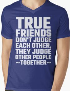 True Friends Don't Judge Each Other Mens V-Neck T-Shirt