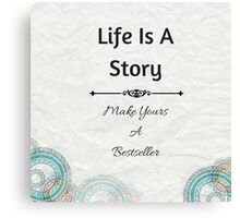 """Life Is A Story"" / Avalon Media Canvas Print"