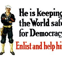 He Is Keeping The World Safe For Democracy by warishellstore