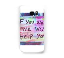 if you want we will help you Samsung Galaxy Case/Skin