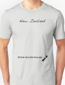 New Zealand - Better than Old Zealand Unisex T-Shirt