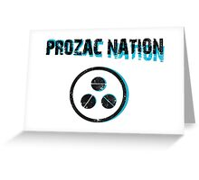 PROZAC NATION Greeting Card