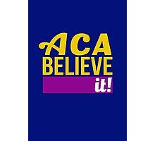 ACA-Believe it!  Photographic Print