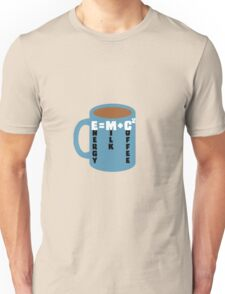 Energy = Milk + Coffee Unisex T-Shirt