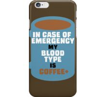 My Blood Type is Coffee+ iPhone Case/Skin