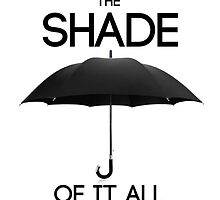 The Shade of It All by Jasen Klingaman