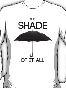 The Shade of It All T-Shirt