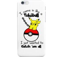 Catch Em All Pokeball - Wrecking Ball iPhone Case/Skin