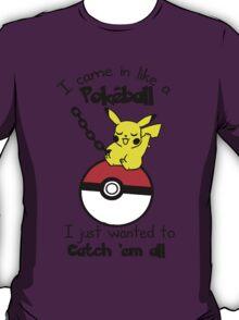 Catch Em All Pokeball - Wrecking Ball T-Shirt