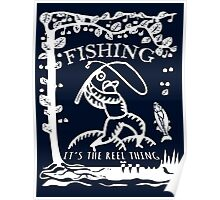 Fishing, it's the reel thing. Poster