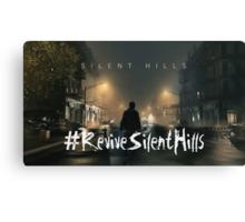 Revive Silent Hills! Canvas Print
