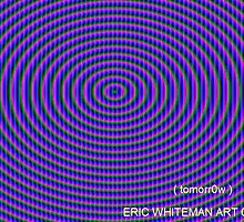 ( TOMORROW ) ERIC WHITEMAN  ART  by eric  whiteman