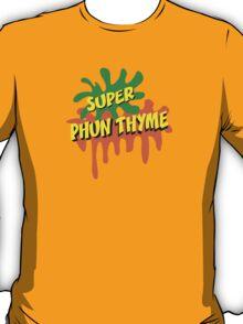 Super Phun Thyme T-Shirt