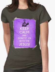 Keep Calm And don't fcuk with the Jesus Womens Fitted T-Shirt