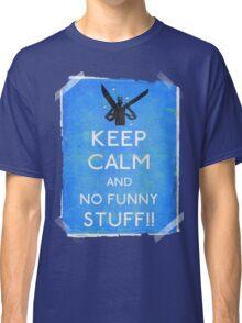 Keep calm and no funny stuff! vtg b Classic T-Shirt