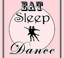 Eat Sleep Dance (Ballet) by Katherine Mariaca-Sullivan