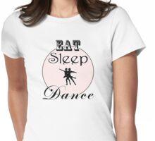 Eat Sleep Dance (Ballet) Womens Fitted T-Shirt