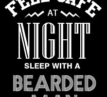 FEEL SAFE AT NIGHT SLEEP WITH A BEARDED MAN by fandesigns
