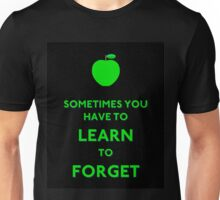 Forget - Sometimes You Have To Learn Unisex T-Shirt