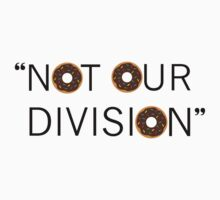 """""""Not our division."""" - G. Lestrade Kids Clothes"""
