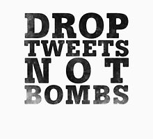 Drop Tweets Not Bombs Unisex T-Shirt