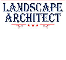 PROUD TO BE A LANDSCAPE ARCHITECT by fandesigns