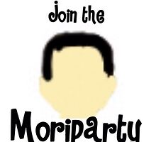 Join The Moriparty! by CrazieMaisie