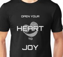 Open Your Heart to Joy (White text) Unisex T-Shirt