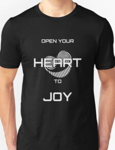 Open Your Heart to Joy (White text) T-Shirt