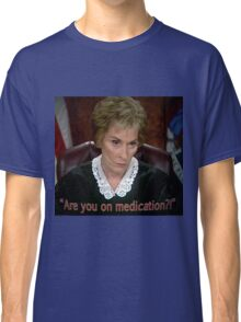 Are you on MedicAtion? Classic T-Shirt