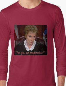 Are you on MedicAtion? Long Sleeve T-Shirt