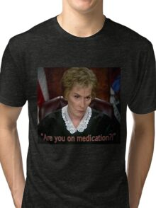 Are you on MedicAtion? Tri-blend T-Shirt