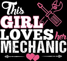 This Girl Loves Her Mechanic by cutetees