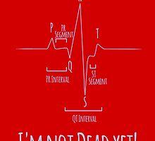 I'm Not Dead Yet! by uncmfrtbleyeti