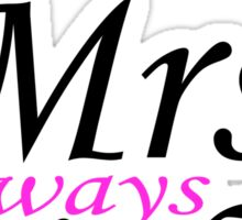 Mr. Right - Mrs. Always Right Couples Design Sticker