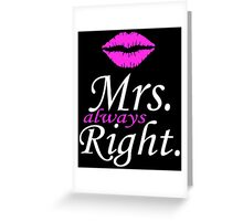 Mr. Right - Mrs. Always Right Couples Design Greeting Card