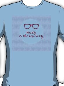 Nerdy - the new Sexy T-Shirt