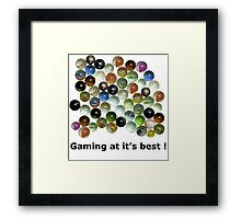 Gaming at it's best !   Framed Print