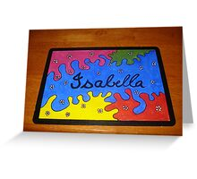 Isabella Greeting Card