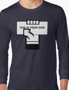 This Is Your God Long Sleeve T-Shirt